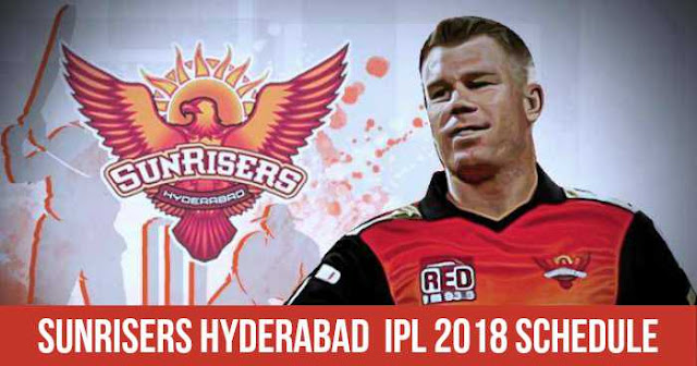 Sunrisers Hyderabad (SRH) IPL 2018 Schedule