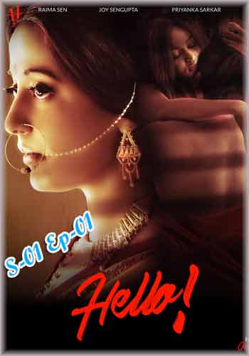 [18+] Hello-Bengali Webseries- S01E01-HDRip 720p
