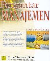 Pengantar Manajemen Pengarang : Ernie Tisnawati Sule - Kurniawan Saefullah Penerbit : Kencana