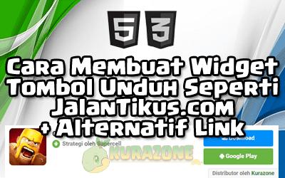 Cara Membuat Widget Tombol Unduh Seperti JalanTikus.com + Alternatif Link