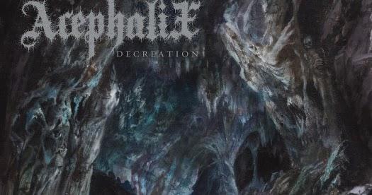 Death Metal is Alive: Acephalix - Decreation (2017)