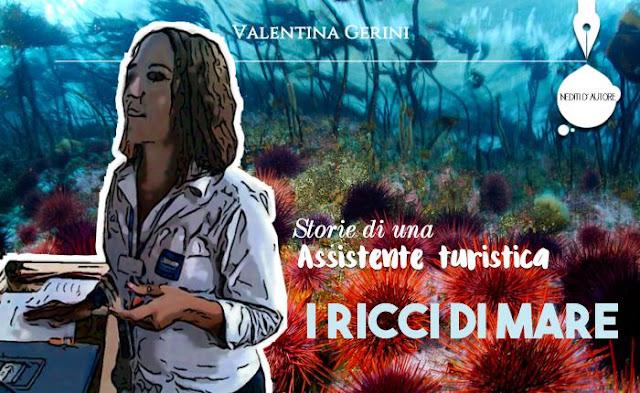 """[Inediti d'autore] """"Storie di un'assistente turistica: i ricci di mare"""", racconto di Valentina Gerini"""