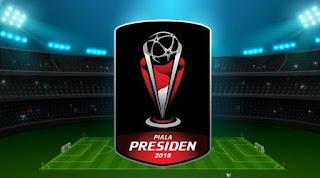 Jadwal Lengkap Piala Presiden 2018 - Siaran Langsung Indosiar