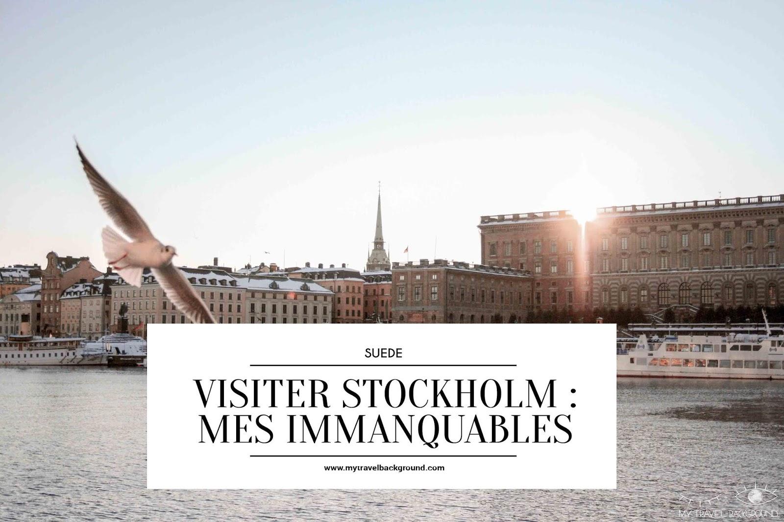 Hallå STOCKHOLM ! Mes INCONTOURNABLES pour visiter la ville