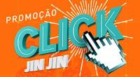 Promoção Click Jin Jin