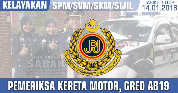 Kerja Kosong Jabatan Pengangkutan Jalan Jpj Pemeriksa Kereta Motor Gred Ab19 Jawatan Kosong Terkini Negeri Sabah