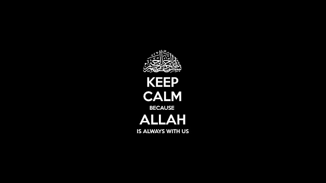 Keep Calm Because Allah is Always with us - Quotes