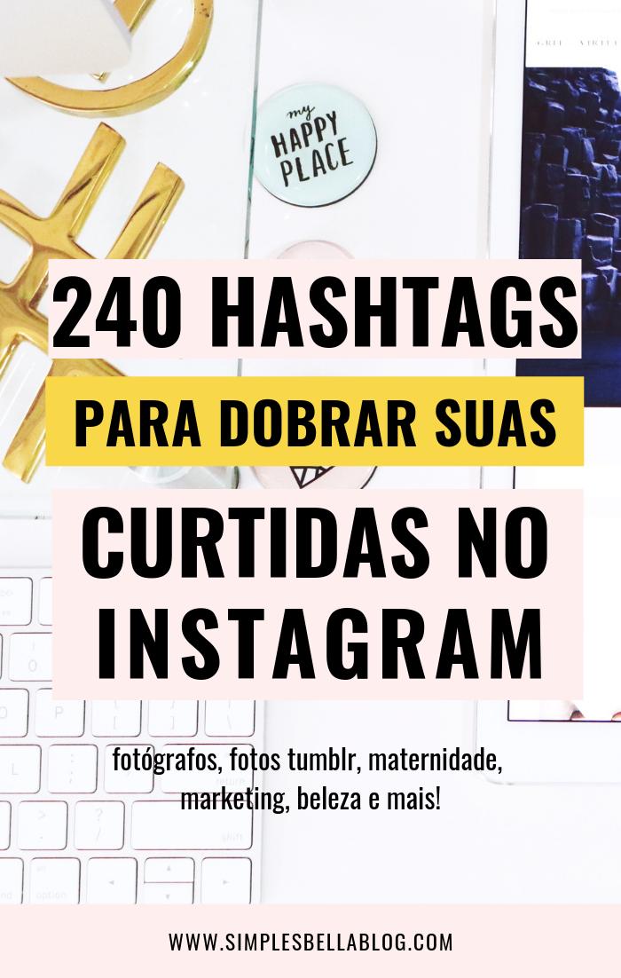240 Hashtags para dobrar seus likes no Instagram