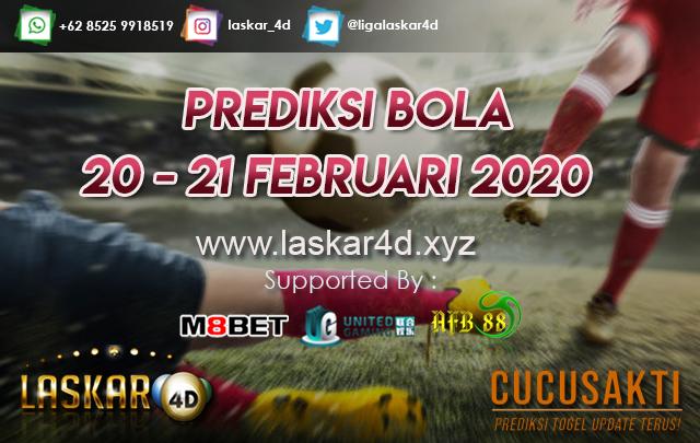 PREDIKSI BOLA JITU TANGGAL 20 – 21 Februari 2020