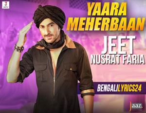 Yaara Meherbaan - Boss 2, Jeet, Nusraat Faria