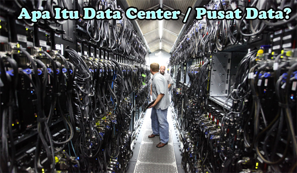Apa Itu Data Center / Pusat Data?