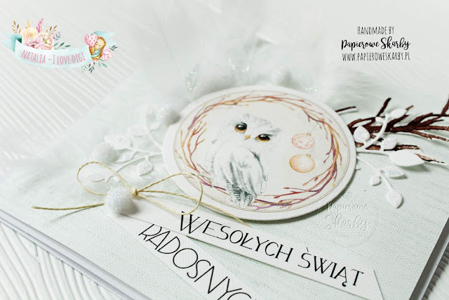 scrapbooking cardmaking handmade rękodzieło kartka kartki boże narodzenie święta bożego narodzenia merry christmas i love digi ilovedigi papierowe skarby karta z życzeniami wesołych świąt sowa sowa śnieżna owl snow owl