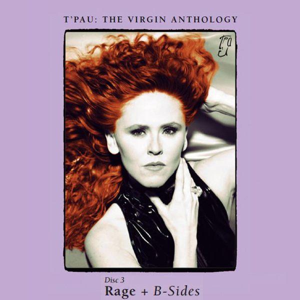 T'PAU - The Virgin Anthology [CD3 - Rage remastered + B-Sides] (2017) full