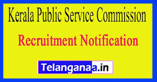 Kerala Public Service Commission (KPSC) Recruitment Notification 2017