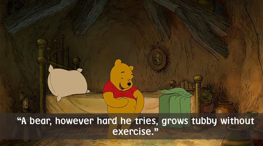 A bear,however hard he tries,grows tubby without exercise