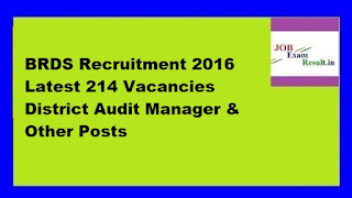 BRDS Recruitment 2016 Latest 214 Vacancies District Audit Manager & Other Posts