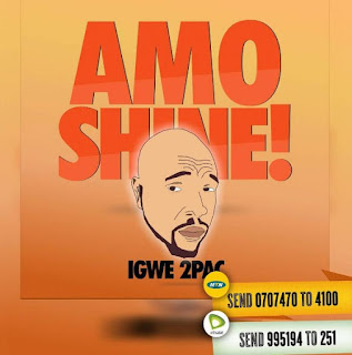"Charles Okocha aka Igwe 2pac releases ""Amo Shine"" on MTN Music Plus, callertunes available"