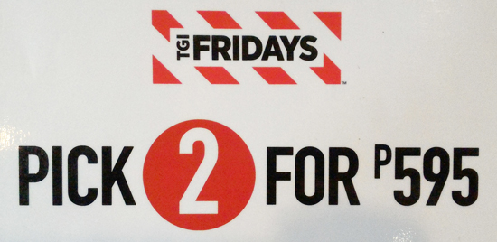 PICK 2 FOR P595 AT TGI FRIDAYS DAVAO