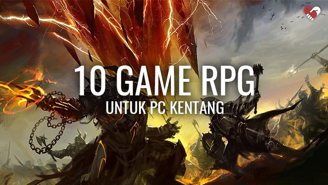 10 Game RPG yang Bisa Kamu Mainkan di PC Kentang