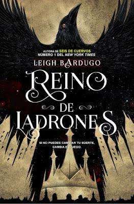 REINO DE LADRONES (Seis de Cuervos #2). Leigh Bardugo (Hidra - Noviembre 2017) NOVELA JUVENIL FANTASIA portada libro español