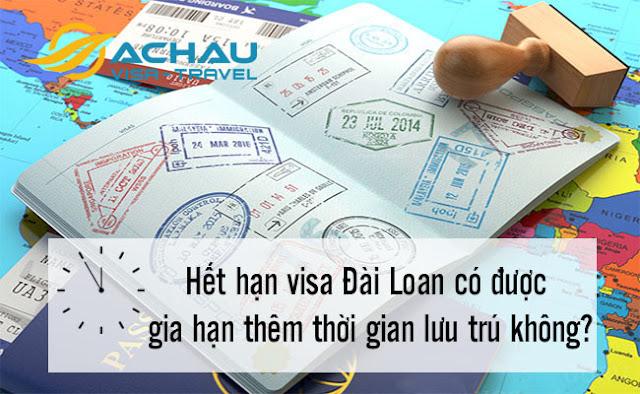 Hết hạn visa Đài Loan có được gia hạn thêm thời gian lưu trú không?