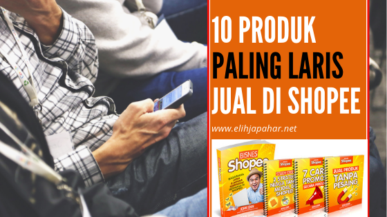 10 Produk Paling Laris Jual Di Shopee