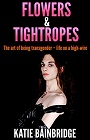 https://www.amazon.com/Flowers-Tightropes-being-transgender-high-wire-ebook/dp/B015BSNDBS