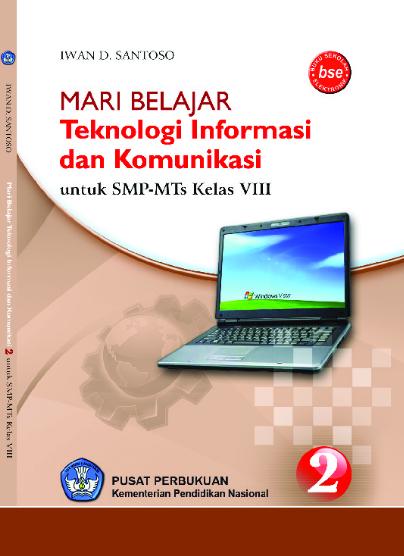 Download Buku Siswa KTSP SMP dan MTs Kelas 8 Mari Belajar Teknologi Informasi Dan Komunikasi
