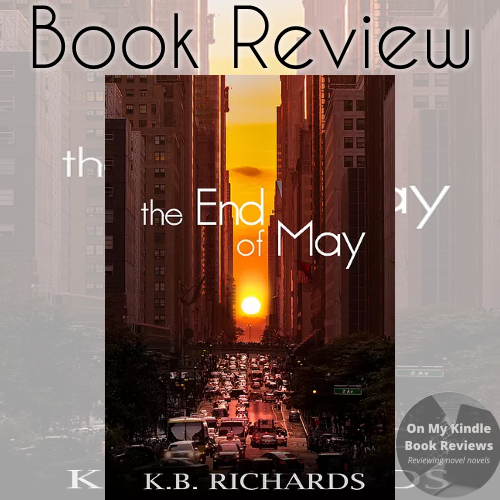 On My Kindle BR's review of THE END OF MAY by K.B. Richards