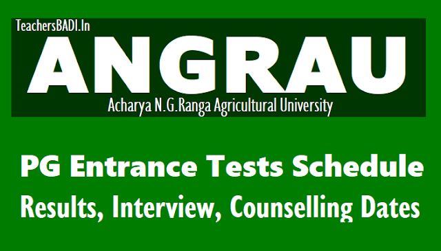 angrau pg, phd entrance tests schedule,results,interview,counselling dates 2018,angrau pg entrance exam schedule,angrau phd entrance exam schedule,angrau entrance exam results,angrau admissions counselling dates
