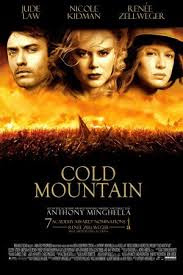 Cold Mountain (2003), directed by Anthony Minghella