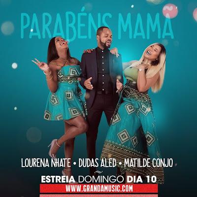 Matilde Conjo feat. Lourena Nhate & Dudas Aled - Parabéns Mamã (Prod. Kadu Groove Beatz) 2019 | Download Mp3