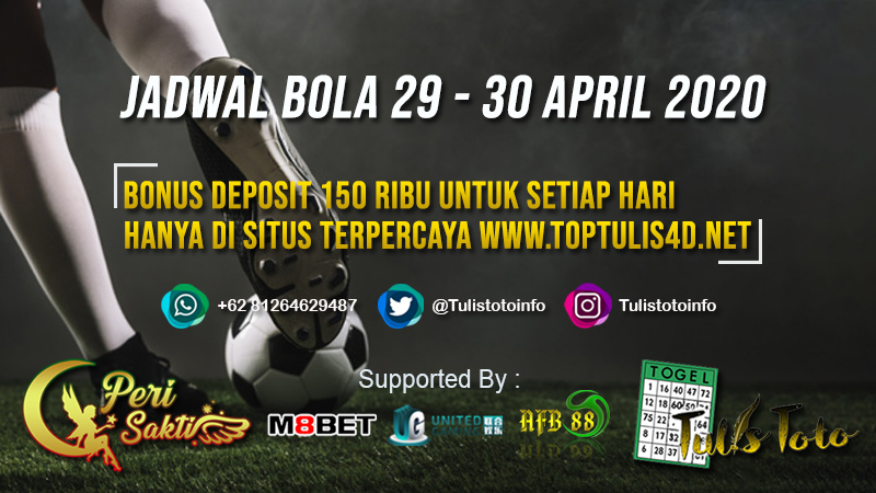 JADWAL BOLA TANGGAL 29 – 30 APRIL 2020