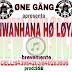 ONE GANG - Ho loya (2o17) [DOWNLOAD]