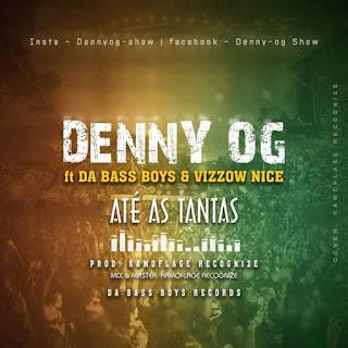 BAIXAR MP3 || Denny OG Feat. Da Bass Boys & Vizzow Nice - Até As Tantas || 2019