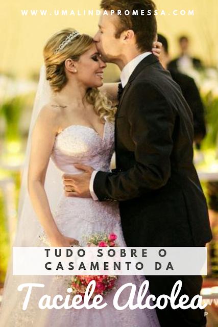 Casamento da blogueira Taciele Alcolea e Fernando
