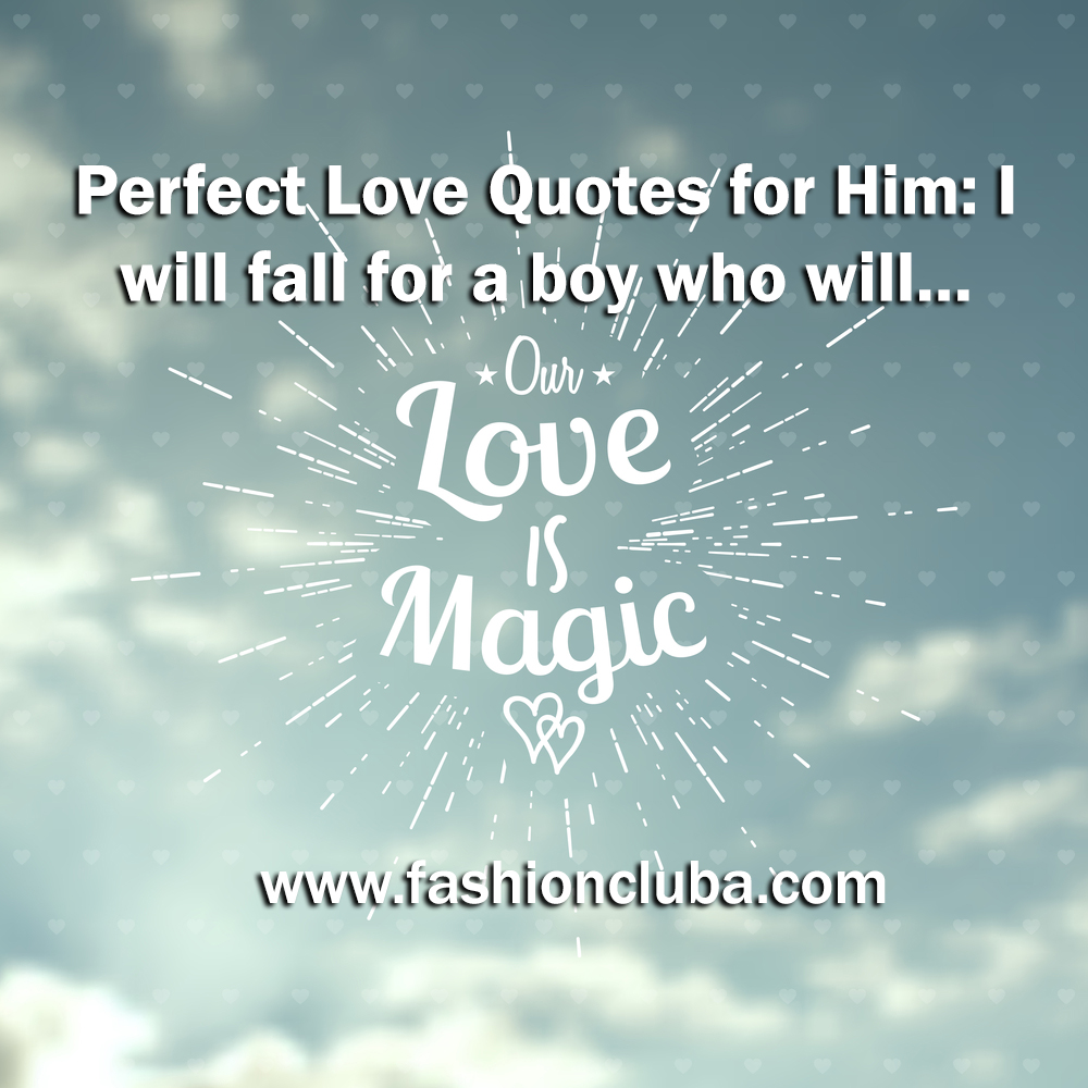 Perfect Love Quotes For Her Sweet & Romantic Love Quotes For Him From The Heart With Images