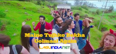 Lagu India Maine Tujhko Dekha - Golmaal Again