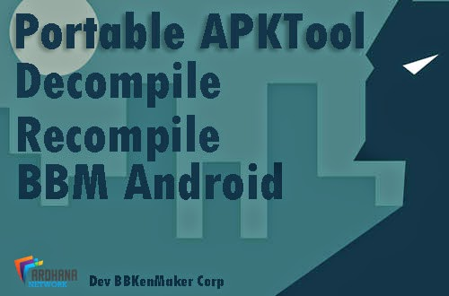 Portable APKTool V4.4.1 - Software Decompile Recompile BBM Android