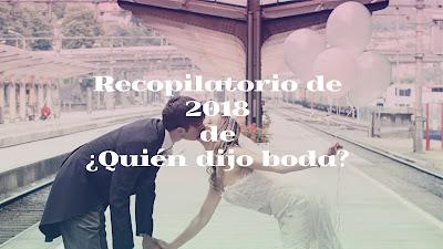 Recopilatorio de 2018 de ¿Quién dijo boda?