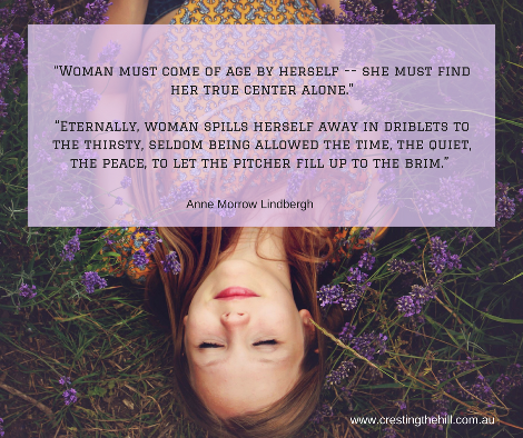 """Woman must come of age by herself -- she must find her true center alone."""