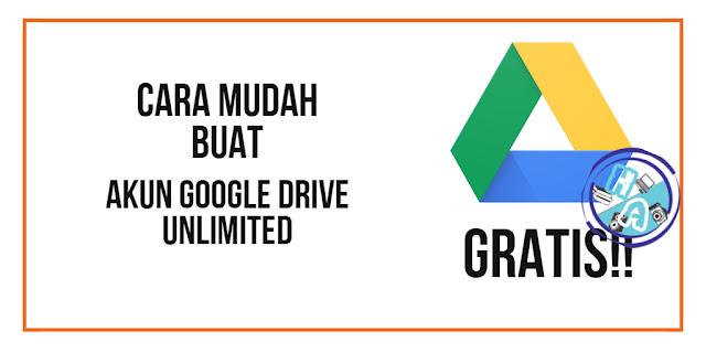 Cara Mudah Buat Akun Google Drive Unlimited Gratis