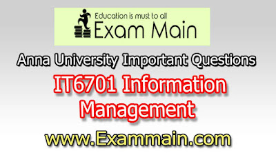 IT6701 Information Management | Important  Questions | Question bank | Syllabus | Model and Previous Question papers | Download PDF