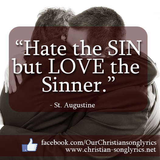 Hate the Sin but Love the SINNER