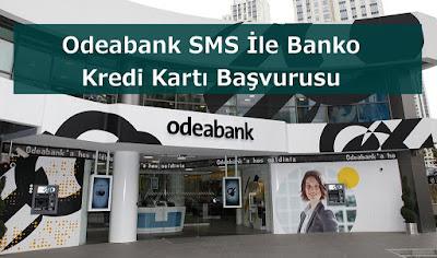 Odeabank SMS İle Banko Kredi Kartı Başvurusu