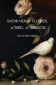 https://www.goodreads.com/book/show/33350691-show-her-a-flower-a-bird-a-shadow?ac=1&from_search=true