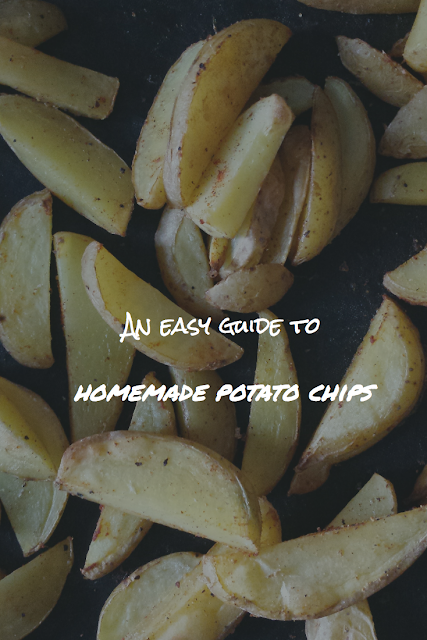 homemade potato chips - an easy and fast guide
