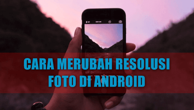 Cara Merubah Resolusi Foro dengan Photo & Picture Resizer apk for Android