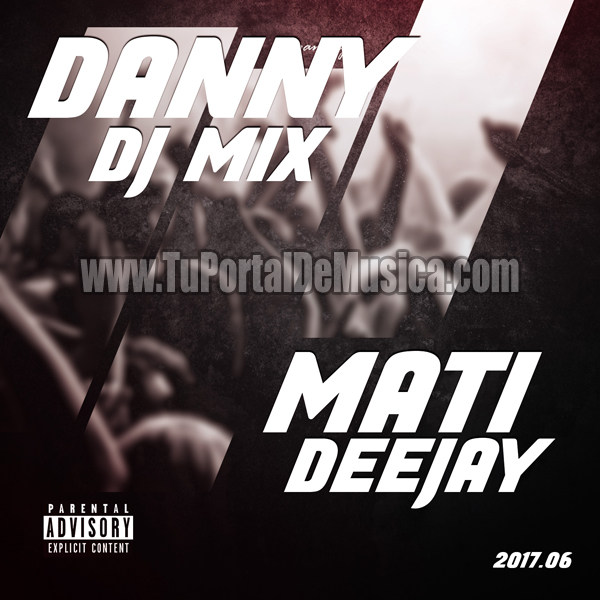 Danny Dj Mix Ft. Mati DeeJay Vol. 6 (2017)