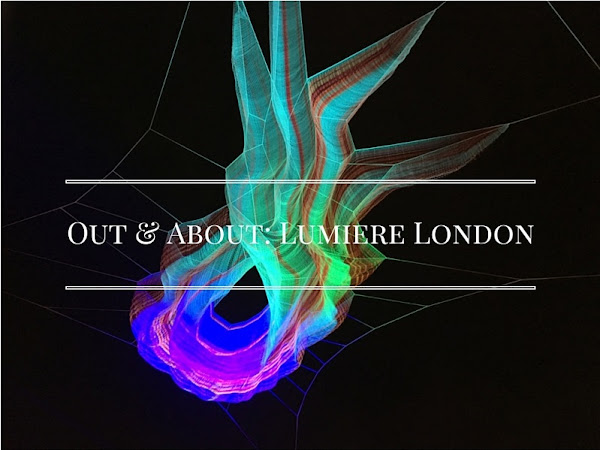 Out & About: Lumiere London